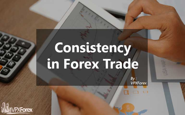 Consistency in Forex Trade